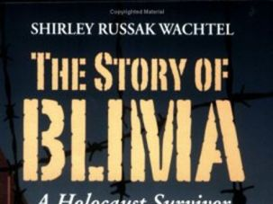 ?The Story of Blima: A Holocaust Survivor,? by Shirley Russak Wachtel (Townsend Press, 2005)