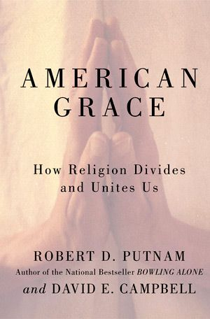 The Chosen: Authors Robert Putnam and David Campbell conclude that Jews are the most popular religious group.