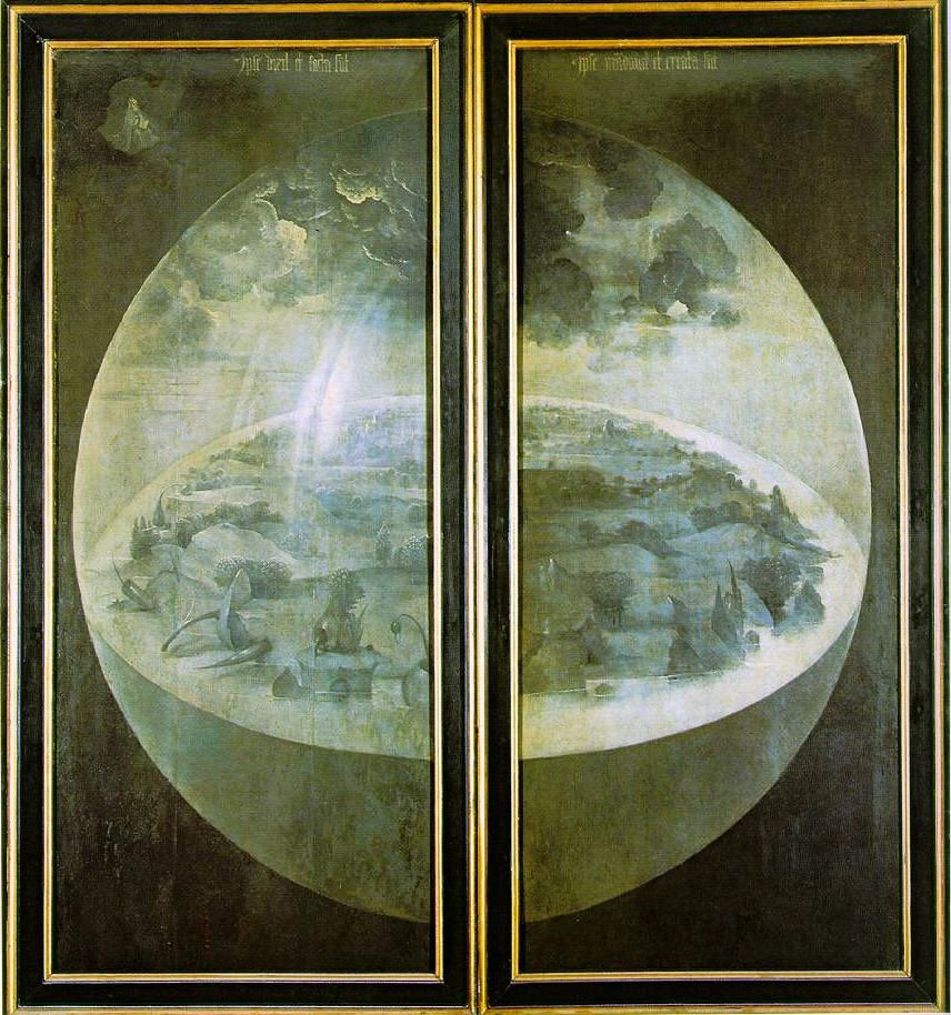 ?O? My Goodness: The world is the Lord?s, and looks a lot like the middle letter of His name. Hieronymus Bosch, Exterior Panels Of ?The Garden Of Earthly Delights,? 1480-1490. [click for larger view]