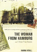 The Woman From Hamburg and Other True Stories, By Hanna Krall